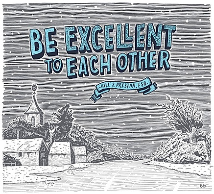 be_excellent_to_each_other.jpg