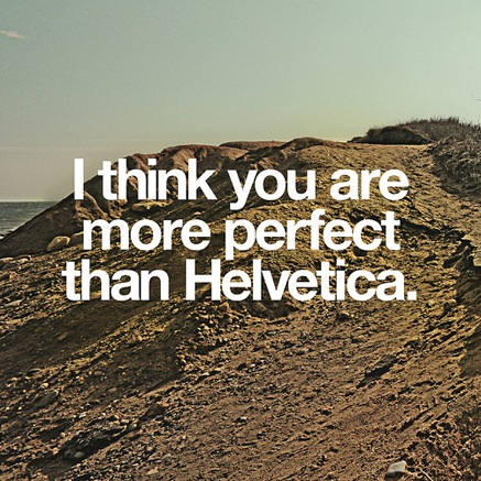 more_perfect_than_helvetica.jpg
